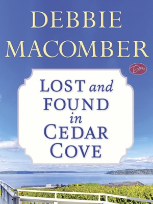 Lost and Found in Cedar Cove (Short Story) - Debbie Macomber pdf download
