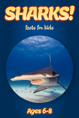 Facts About Sharks For Kids 6-8 - Cindy Bowdoin