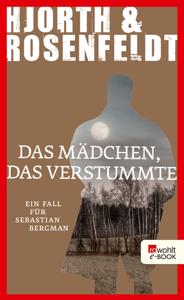 Das Mädchen, das verstummte - Michael Hjorth & Hans Rosenfeldt pdf download