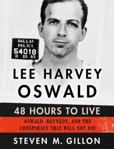 Lee Harvey Oswald: 48 Hours to Live - Steven M. Gillon pdf download
