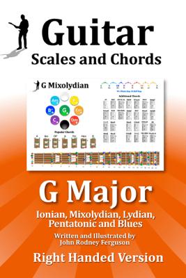 Guitar Scales and Chords - G Major - John Rodney Ferguson