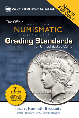 The Official American Numismatic Assiciation Grading Standards for United States Coins - Kenneth Bressett