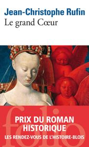 Le grand Coeur - Jean-Christophe Rufin pdf download