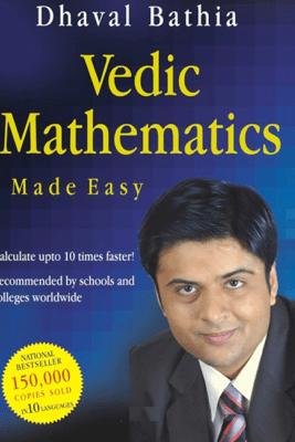 Vedic Mathematics Made Easy - Dhaval Bathia