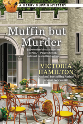 Muffin But Murder - Victoria Hamilton