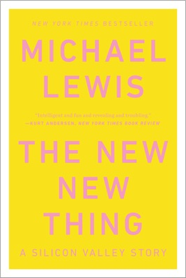The New New Thing: A Silicon Valley Story - Michael Lewis pdf download