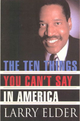 The Ten Things You Can't Say In America - Larry Elder