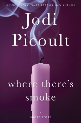 Where There's Smoke: A Short Story - Jodi Picoult pdf download