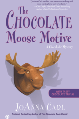 The Chocolate Moose Motive - JoAnna Carl
