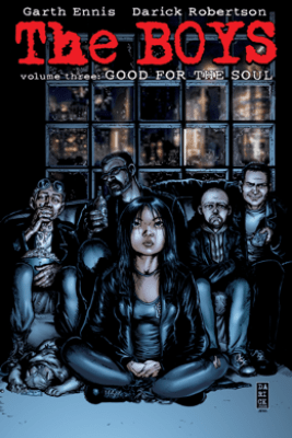 The Boys Vol. 3: Good for the Soul - Garth Ennis & Darick Robertson
