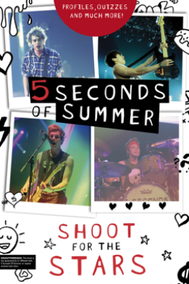 5 Seconds of Summer: Shoot for the Stars - Mandy Archer & Steph Clarkson