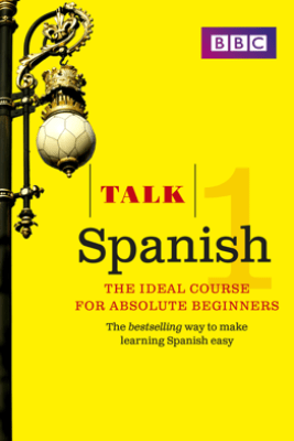 Talk Spanish 1 Enhanced eBook (with audio) - Learn Spanish with BBC Active - Almudena Sanchez & Aurora Longo
