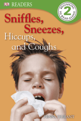 DK Readers L2: Sniffles, Sneezes, Hiccups, and Coughs (Enhanced Edition) - Penny Durant