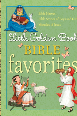Little Golden Book Bible Favorites - Christin Ditchfield, Pamela Broughton & Diane Muldrow