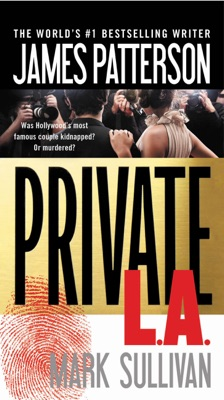 Private L.A. - James Patterson & Mark Sullivan pdf download