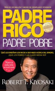 Padre rico. Padre pobre (Nueva edición actualizada). - Robert T. Kiyosaki pdf download