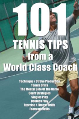 101 Tennis Tips From A World Class Coach - Mollin Harold & Fauvel Emmanuel
