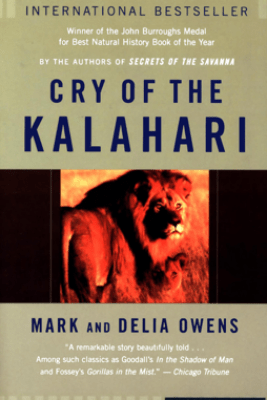 Cry of the Kalahari - Mark Owens & Delia Owens