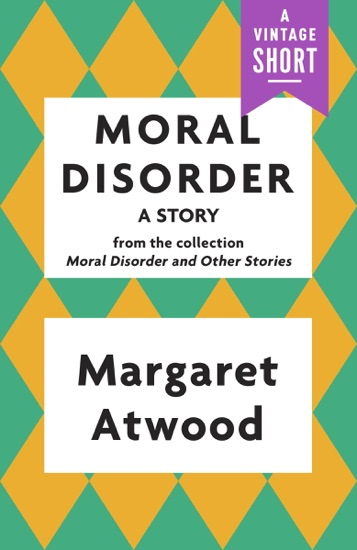 Moral Disorder: A Story - Margaret Atwood pdf download