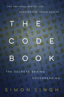 The Code Book: The Secrets Behind Codebreaking - Simon Singh