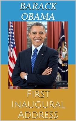 First Inaugural Address - Barack Obama pdf download