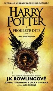 Harry Potter a prokleté dítě, část první a druhá (Zvláštní vydání pracovního scénáře) - J.K. Rowling, John Tiffany, Jack Thorne & Petr Eliáš pdf download