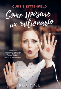 Come sposare un milionario - Curtis Sittenfeld pdf download