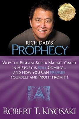 Rich Dad's Prophecy - Robert T. Kiyosaki pdf download