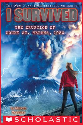 I Survived the Eruption of Mount St. Helens, 1980 (I Survived #14) - Lauren Tarshis