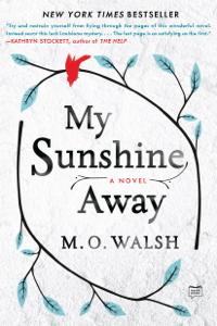My Sunshine Away - M O Walsh pdf download