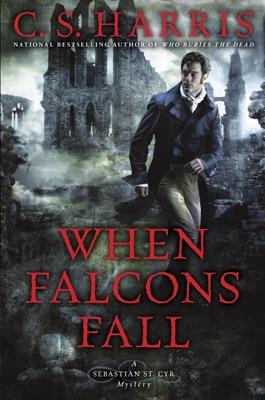 When Falcons Fall - C. S. Harris pdf download
