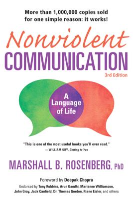 Nonviolent Communication: A Language of Life, 3rd Edition - Marshall B. Rosenberg