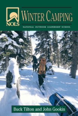 NOLS Winter Camping - John Gookin & Buck Tilton