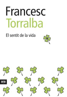 El sentit de la vida - Francesc Torralba Rosselló pdf download