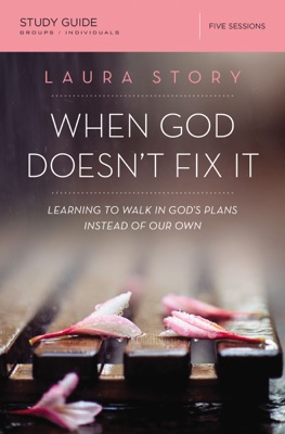 When God Doesn't Fix It Study Guide - Laura Story pdf download