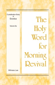 The Holy Word for Morning Revival - Crystallization-study of Exodus Volume 6 - Witness Lee pdf download