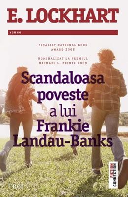 Scandaloasa poveste a lui Frankie Landau-Banks - E. Lockhart pdf download