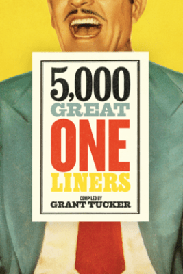 5,000 Great One Liners - Grant Tucker