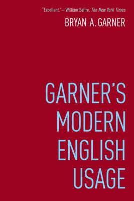 Garner's Modern English Usage - Bryan Garner