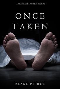 Once Taken (a Riley Paige Mystery—Book 2) - Blake Pierce pdf download