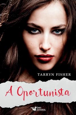 A oportunista - Tarryn Fisher pdf download