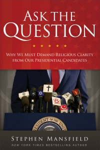 Ask the Question - Stephen Mansfield pdf download