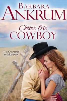 Choose Me, Cowboy - Barbara Ankrum pdf download