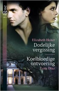 Dodelijke vergissing ; Koelbloedige ontvoering - Elizabeth Heiter & Lena Diaz pdf download
