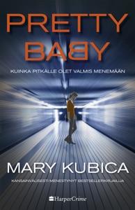 Pretty Baby – kuinka pitkälle olet valmis menemään - Mary Kubica pdf download