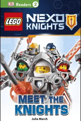 DK Readers L2: LEGO NEXO KNIGHTS: Meet the Knights - Julia March