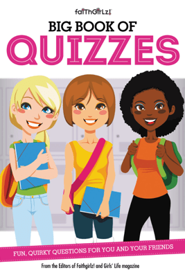 Big Book of Quizzes - From the Editors of Faithgirlz!