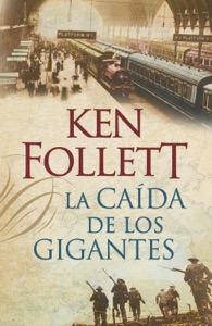 La caída de los gigantes (The Century 1) - Ken Follett pdf download