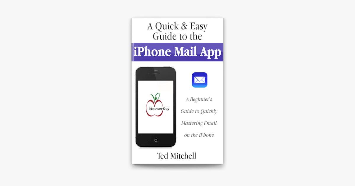 A Quick & Easy Guide to the iPhone Mail App on Apple Books
