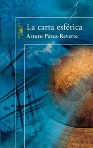 La carta esférica - Arturo Pérez-Reverte pdf download